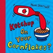 ketchup-on-your-cornflakes.jpg